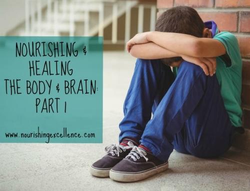Nourishing & Healing The Body & Brain: Part 1