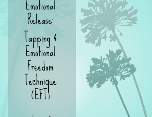 Emotional Release – Tapping & Emotional Freedom Technique